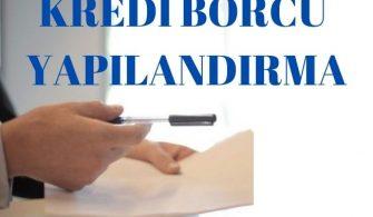 kredi borcu yapılandırma